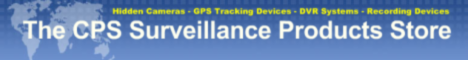 The CPS Surveillance Store - Covert Cameras - GPS Tracking Equipment - Recording Devices and more